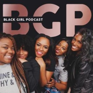 Black Girl Podcast