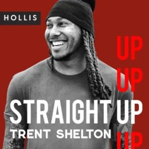 Straight Up w/ Trent Shelton